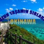 Uzun Yaşamın Sırrını Çözen Okinawa Sakinleri