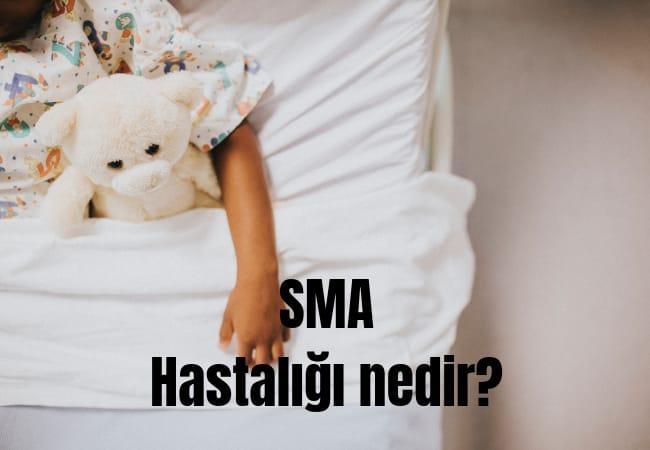 SMA hastalığı nedir